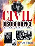 Civil disobedience : an encyclopedic history of dissidence in the United States / Mary Ellen Snodgrass