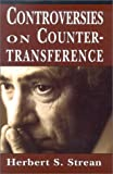Controversies on countertransference / edited by Herbert S. Strean