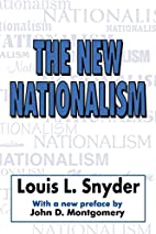 The new nationalism by Louis L. Snyder