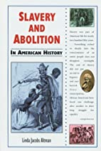 Slavery and Abolition: In American History…