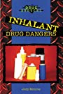 Inhalant Drug Dangers - Judy Monroe
