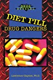 Diet pill drug dangers / Lawrence Clayton