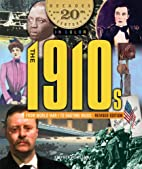 The 1910's From World War I to Ragtime…