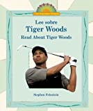Lee sobre Tiger Woods = Read about Tiger Woods / Stephen Feinstein