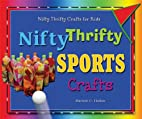 Nifty Thrifty Sports Crafts (Nifty Thrifty…