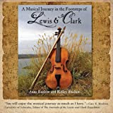 A musical journey in the footsteps of Lewis & Clark / Anne Enslow and Ridley Enslow