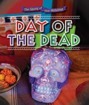 Day of the Dead (The Story of Our Holidays)…