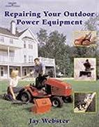 Repairing Your Outdoor Power Equipment…