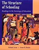 The structure of schooling : readings in the sociology of education / editors, Richard Arum, Irenee R. Beattie, Karly Ford