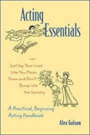 Acting Essentials -or- Just Say Your Lines…