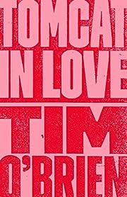 Tomcat in Love: A Novel af Tim O'Brien
