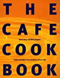 The Cafe Cook Book: Italian Recipes from London's River Cafe (1998) (Book) written by Rose Gray, Ruth Rogers