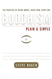 Buddhism Plain and Simple: The Practice of…