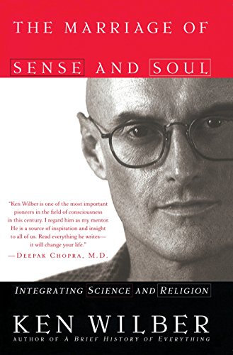 The Marriage of Sense and Soul: Integrating Science and Religion, by Wilber, K.