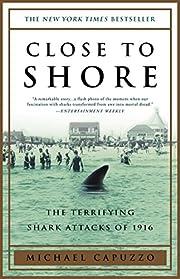 Close to Shore: The Terrifying Shark Attacks…