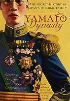 The Yamato Dynasty: The Secret History of…
