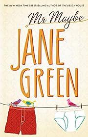 Mr. Maybe: A Novel por Jane Green
