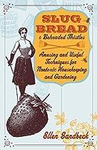 Slug Bread and Beheaded Thistles: Amusing &…