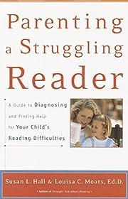Parenting a Struggling Reader de Susan Hall