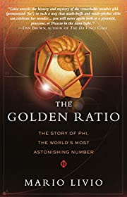The Golden Ratio: The Story of PHI, the…