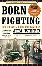 Born Fighting: How the Scots-Irish Shaped…