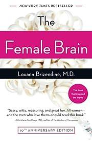 The Female Brain por Louann Brizendine