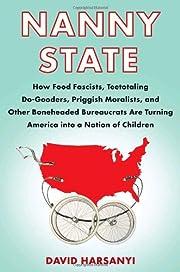 Nanny State: How Food Fascists, Teetotaling…