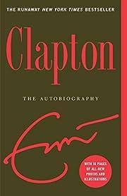 Clapton: The Autobiography de Eric Clapton