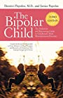 The Bipolar Child: The Definitive and Reassuring Guide to Childhood's Most Misunderstood Disorder, Third Edition - Demitri Papolos