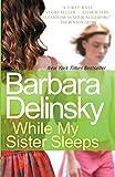 While My Sister Sleeps, Delinsky, Barbara