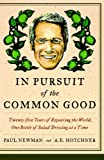 In pursuit of the common good / Paul Newman and A.E. Hotchner