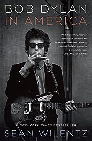 Bob Dylan in America por Sean Wilentz