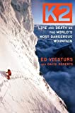 K2: Life and Death on the World's Most Dangerous Mountain, Viesturs, Ed; Roberts, David