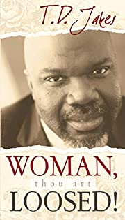 Woman, Thou Art Loosed de T. D. Jakes