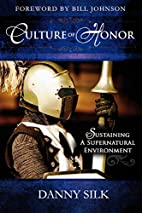 Culture of Honor: Sustaining a Supernatural…