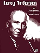 Leroy Anderson: Almost Complete by Leroy…