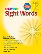 Spectrum Sight Words, Grade K by Spectrum