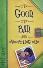 The Good, The Bad, and Everything Else