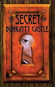 The secret of Bunratty Castle – tekijä:…