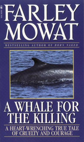 A Whale for the Killing: A Heart-Wrenching True Tale of Cruelty and Courage