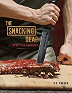 The Snacking Dead: A Parody in a Cookbook by…