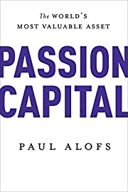 Passion capital : the world's most valuable…
