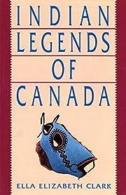 Indian legends of Canada de Ella Elizabeth…