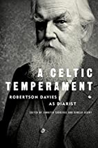 A Celtic Temperament: Robertson Davies as…