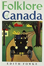 Folklore of Canada: Tall Tales, Stories,…