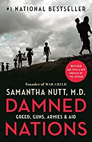 Damned Nations: Greed, Guns, Armies, and Aid…