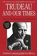 Trudeau and our times [2-volume set] by…