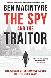 The Spy and the Traitor: The Greatest…