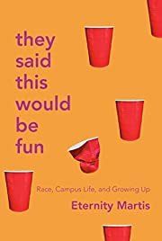 They Said This Would Be Fun: Race, Campus…