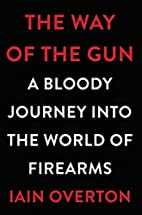 The Way of the Gun: A Bloody Journey into…